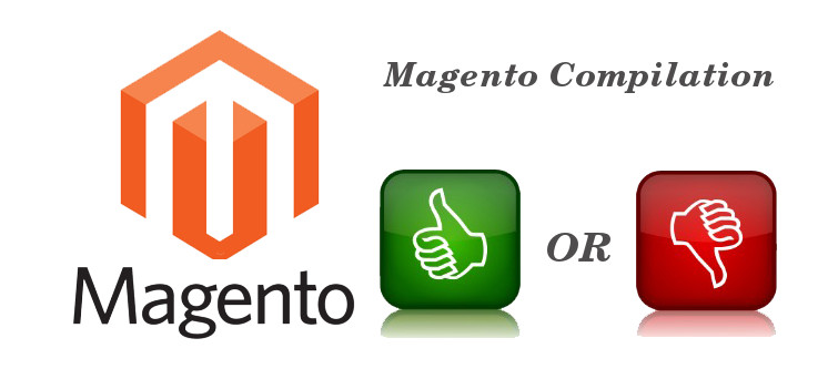 Magento Compilation is good or bad?   Velsof