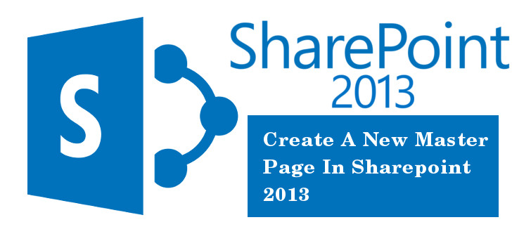 How to create a new master page in SharePoint 2013? | Velsof