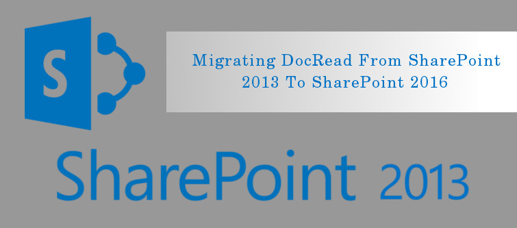 Migrating DocRead from SharePoint 2013 to SharePoint 2016 | Ves