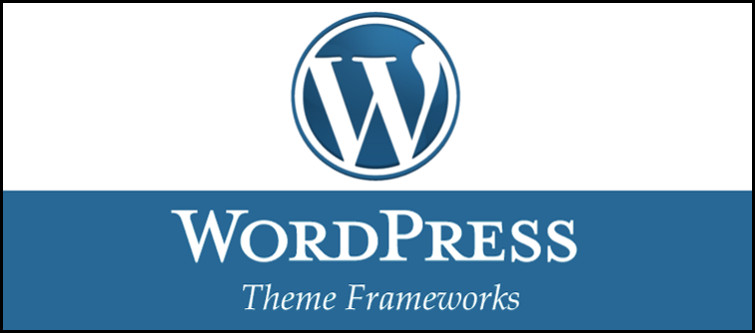 WordPress theme framework brings certain advantages for your website.