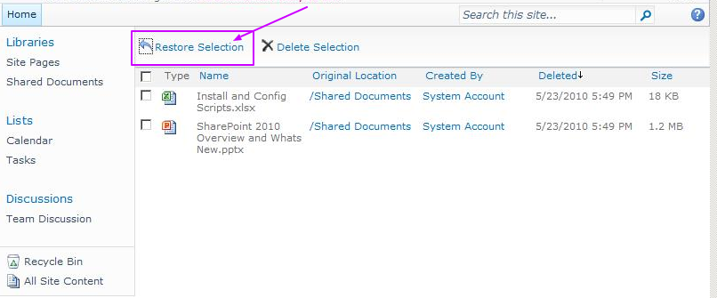 SharePoint has a similar recycle bin as your PC- And it's more awesome- Click on Restore Selection   Velsof