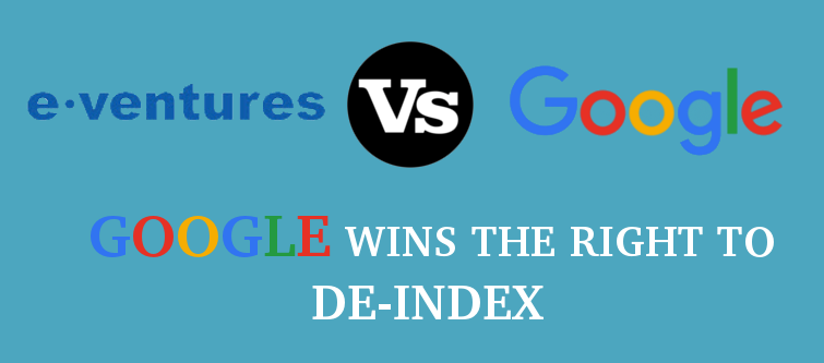 E-ventures Worldwide, LLC vs Google - GOOGLE WINS THE RIGHT TO DE-INDEX | Velsof