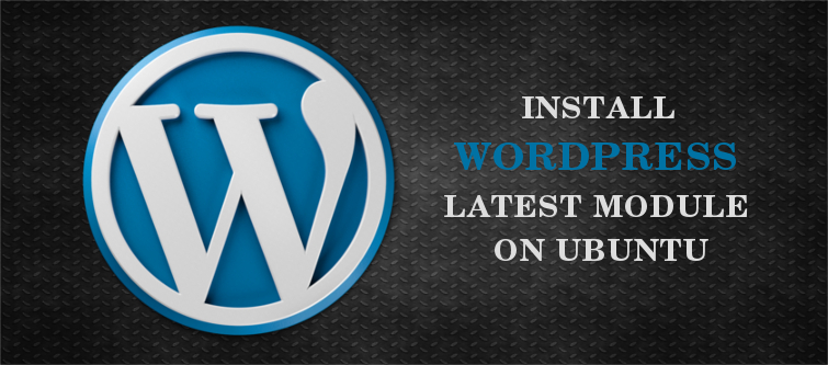 How to Install WordPress latest module on Ubuntu? | Velsof