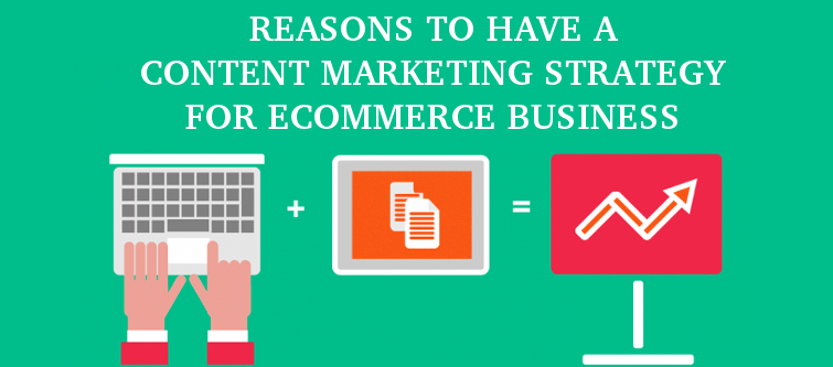 4 reasons to have a Content marketing Strategy for your eCommerce business | Velsof