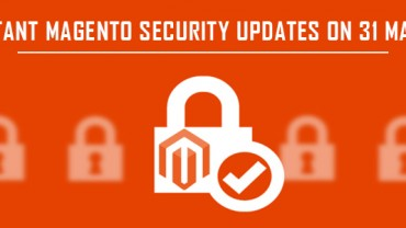 Important Magento Security Updates On 31 May 2017