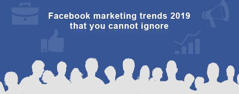 Facebook Marketing Trend