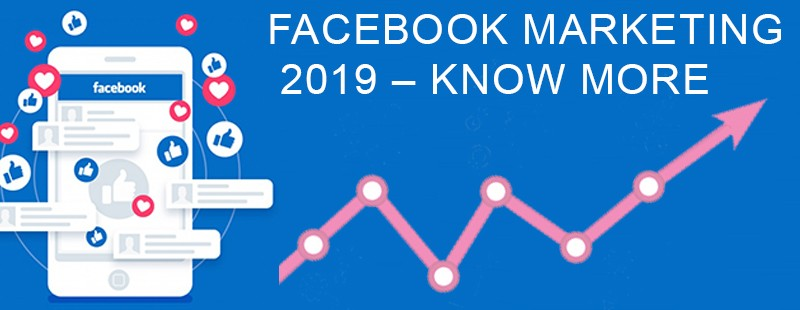 Facebook Marketing 2019 - Know more