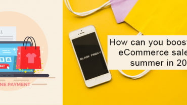 How can you boost up your eCommerce sales this summer in 2019